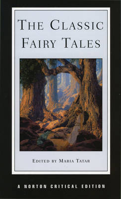 The Classic Fairy Tales - Norton Critical Editions (Paperback)
