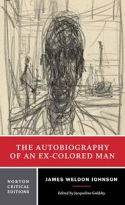 The Autobiography of an Ex-Colored Man - Norton Critical Editions (Paperback)