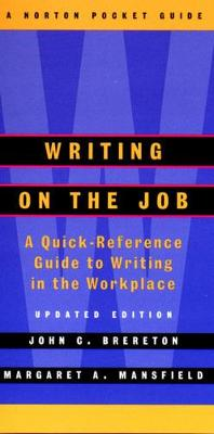 Writing on the Job: A Norton Pocket Guide - Norton Pocket Guides (Paperback)