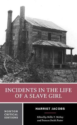 Incidents in the Life of a Slave Girl - Norton Critical Editions (Paperback)
