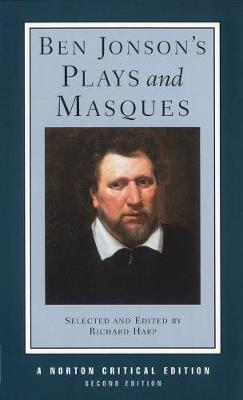 Ben Jonson's Plays and Masques - Norton Critical Editions (Paperback)