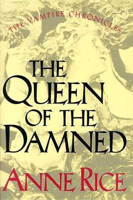 The Queen of the Damned - The Vampire Chronicles Bk. 3 (Hardback)