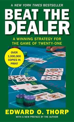 Beat the Dealer: A Winning Strategy for the Game of Twenty-One (Paperback)