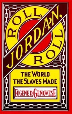 Roll, Jordan, Roll: The World the Slaves Made (Paperback)