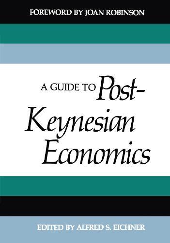 A Guide to Post-Keynesian Economics (Paperback)