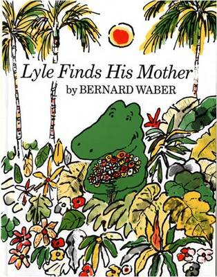 Lyle Finds His Mother (Paperback)