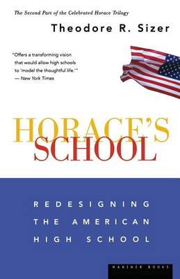 Horace's School: Redesigning the American High School (Paperback)