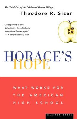 Horace's Hope: What Works for the American High School (Paperback)