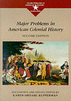 Major Problems in American Colonial History: Documents and Essays (Paperback)