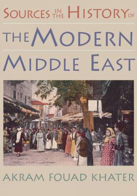 Sources in the History of the Modern Middle East (Paperback)