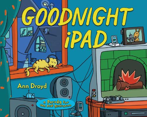 Goodnight iPad: a Parody for the next generation (Hardback)