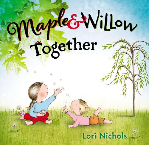 Maple & Willow Together (Hardback)