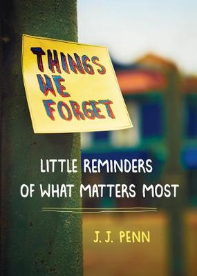 Things We Forget: Little Reminders of What Matters Most (Paperback)