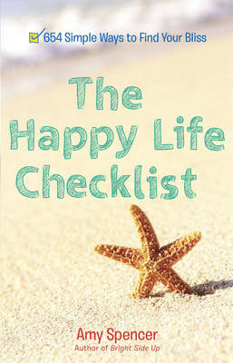 Happy Life Checklist: 654 Simple Ways to Find Your Bliss (Paperback)