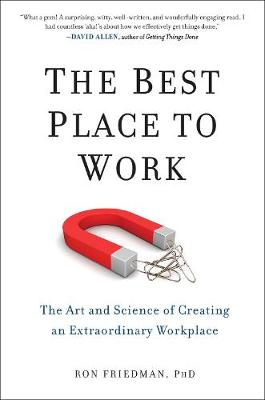 The Best Place To Work: The Art and Science of Creating an Extraordinary Workplace (Hardback)