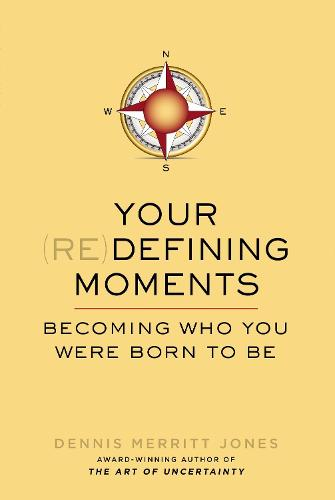 Your Redefining Moments: Becoming Who You Were Born to be (Paperback)