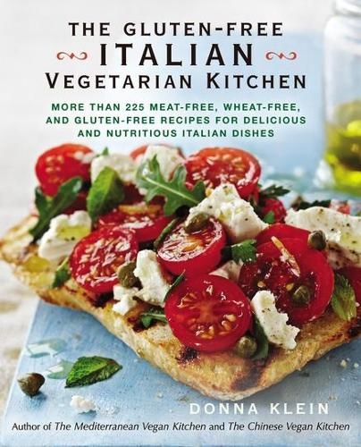 The Gluten-Free Italian Vegetarian Kitchen: More Than 225 Meat-Free, Wheat-Free, and Gluten-Free Recipes for Delicious and Nutricious Italian Dishes (Paperback)