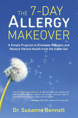 7-Day Allergy Makeover: A Simple Program to Eliminate Allergies and Restore Vibrant Health Form the Inside out (Paperback)