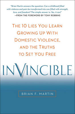 Invincible: The 10 Lies You Learn Growing Up with Domestic Violence, and the Truths to Set You Free (Hardback)
