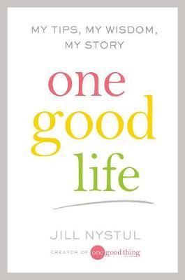One Good Life: My Tips, My Wisdom, My Story (Hardback)