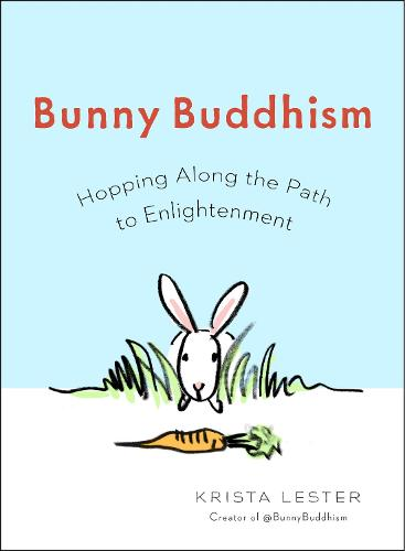 Bunny Buddhism: Hopping Along the Path to Enlightenment (Paperback)