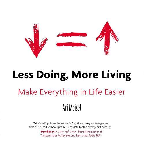Less Doing, More Living: Make Everything in Life Easier (Paperback)