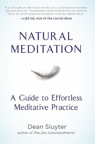 Natural Meditation: A Guide to Effortless Meditative Practice (Paperback)