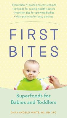 First Bites: Superfoods for Babies and Toddlers (Paperback)