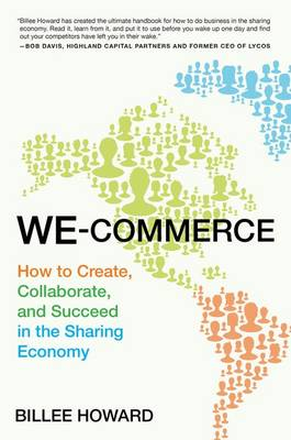 We-commerce: How to Create, Collaborate, and Succeed in the Sharing Economy (Hardback)