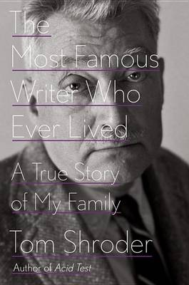 The Most Famous Writer Who Ever Lived: A True Story of My Family (Hardback)