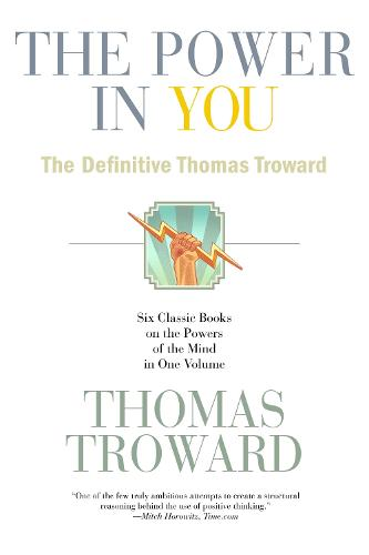 The Power in You: The Definitive Thomas Troward (Paperback)