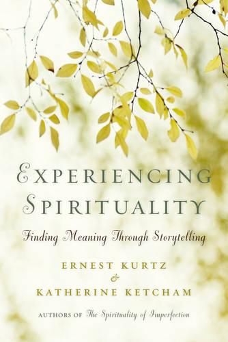 Experiencing Spirituality: Finding Meaning Through Storytelling (Paperback)