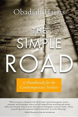 The Simple Road: A Handbook for the Contemporary Seeker (Paperback)