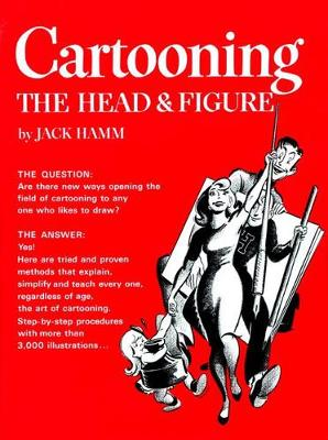 Cartooning the Head and Figure (Paperback)