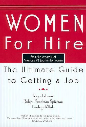 Women for Hire's Get-Ahead Guide to Career Success: The Ultimate Guide to Getting a Job (Paperback)