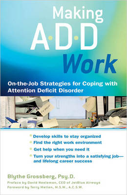 Making ADD Work: On-the-job Strategies for Coping with Attention Deficit Disorder (Paperback)