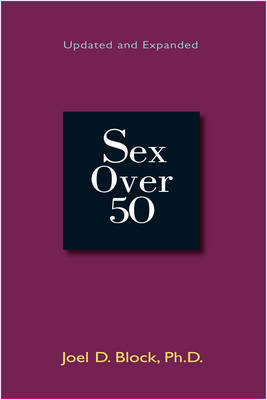 Sex Over 50: Updated and Expanded (Paperback)