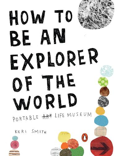 How To Be An Explorer Of The World: Portable Life Museum (Paperback)
