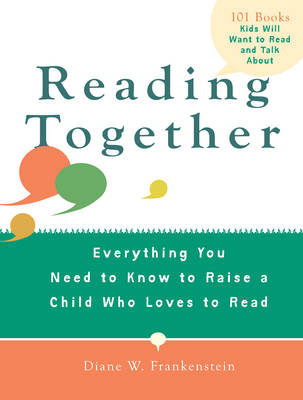 Reading Together: Everything You Need to Know to Raise a Child Who Loves to Read (Paperback)