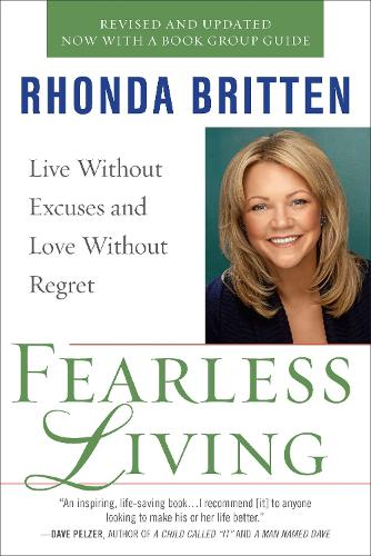 Fearless Living: Live without Excuses and Love without Regret (Paperback)