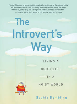 Introvert'S Way: Living a Quiet Life in a Noisy World (Paperback)