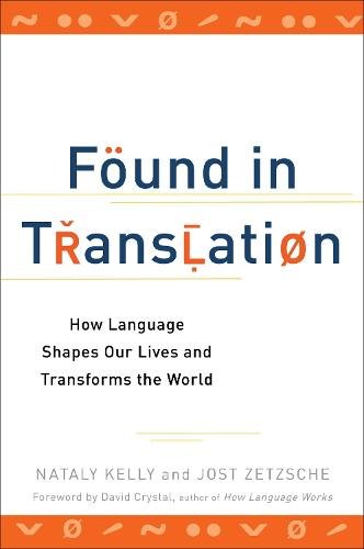 Found In Translation: How Language Shapes Our Lives and Transforms the World (Paperback)