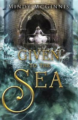 Given to the Sea (Hardback)