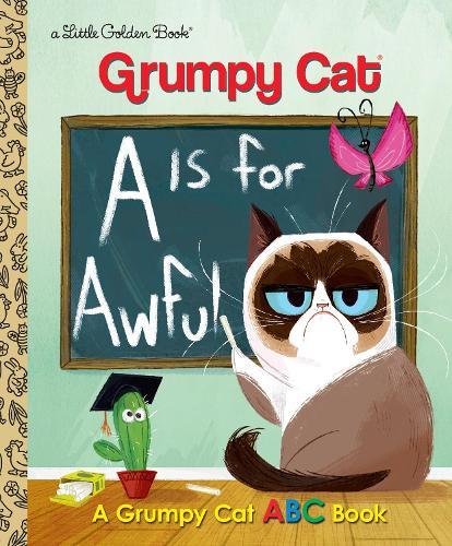 LGB Grumpy Cat A Is for Awful: A Grumpy Cat ABC Book (Hardback)