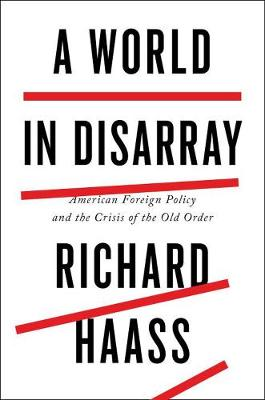 A World In Disarray: American Foreign Policy and the Crisis of the Old Order (Hardback)