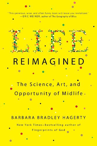 Life Reimagined: The Science, Art, and Opportunity of Midlife (Paperback)