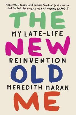 The New Old Me: My Late-Life Reinvention (Paperback)