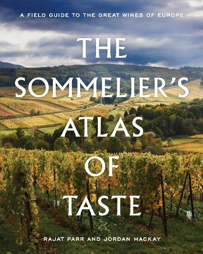 The Sommelier's Atlas of Taste: A Field Guide to the Great Wines of Europe (Hardback)