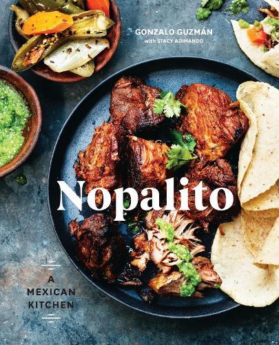 Nopalito: A Mexican Kitchen [A Cookbook] (Hardback)