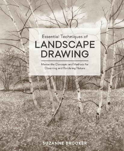 Essential Techniques of Landscape Drawing: Master the Concepts and Methods for Observing and Rendering  Nature (Hardback)